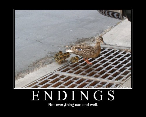 Endings - Not everything can end well
