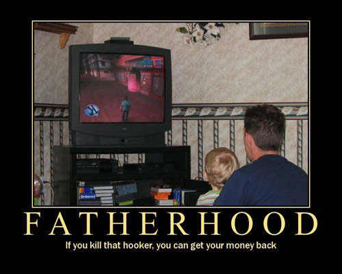 Fatherhood - If you kill that hooker you can get your money back