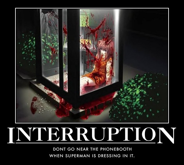 Interruption - Don't go near the phonebooth when Superman is dressing in it